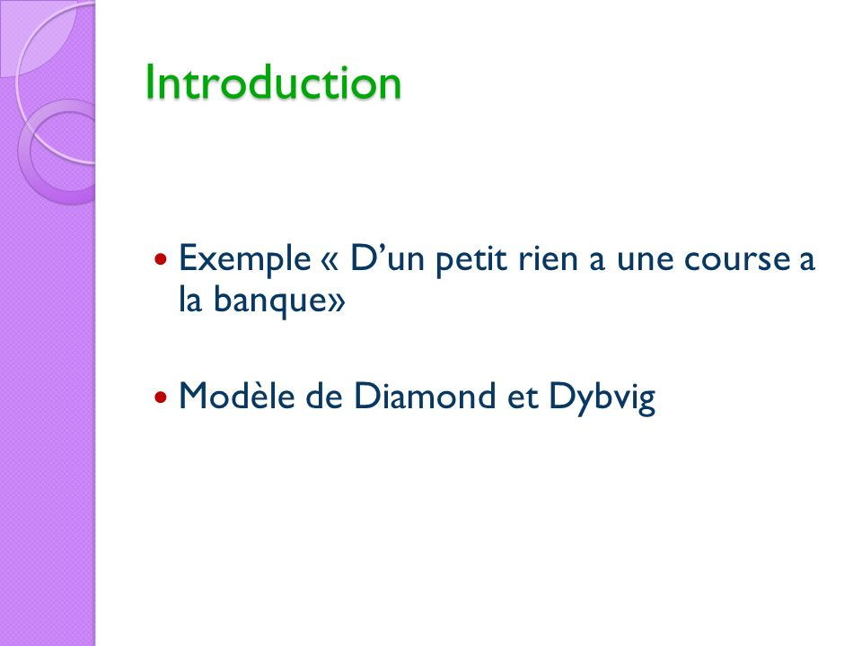 Introduction Exemple « D'un petit rien a une course a la banque»