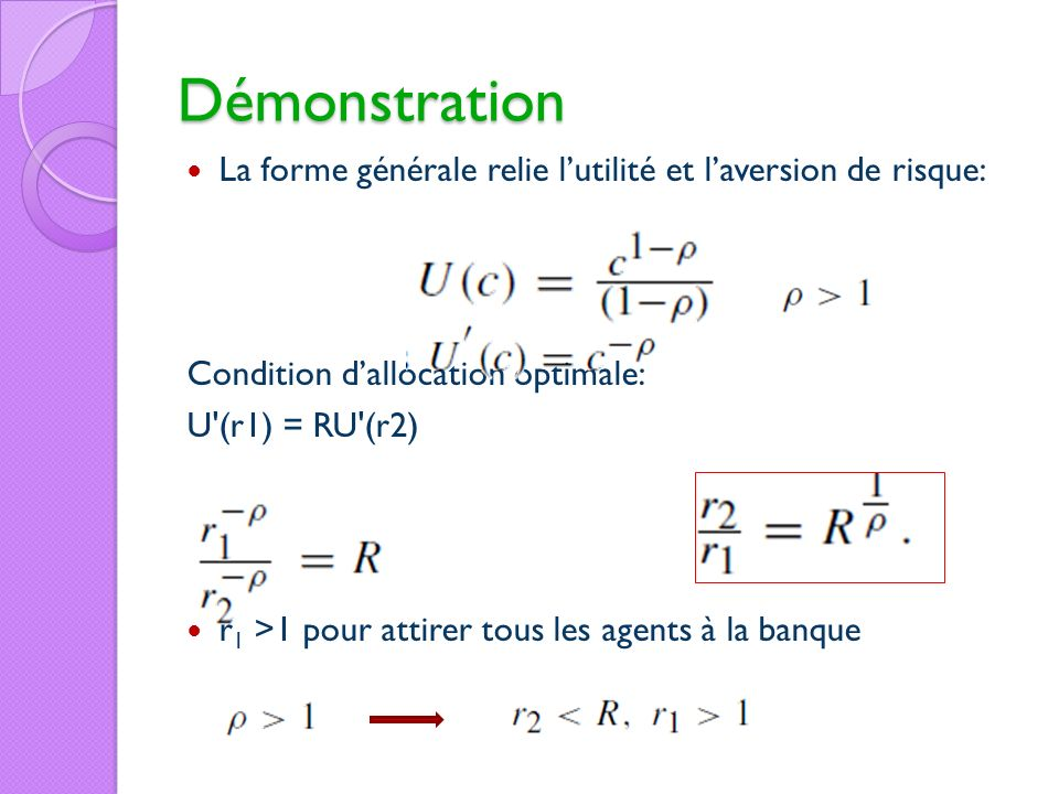 Démonstration La forme générale relie l'utilité et l'aversion de risque: Condition d'allocation optimale: