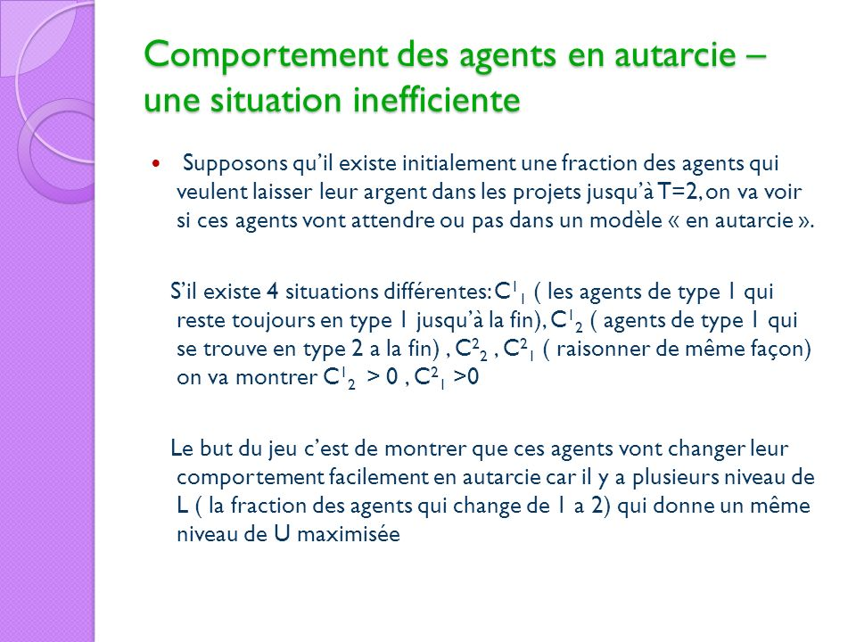 Comportement des agents en autarcie – une situation inefficiente