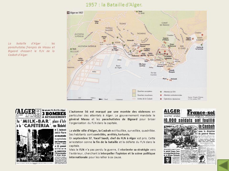 1957 : la Bataille d'Alger. La bataille d'Alger : les parachutistes français de Massu et Bigeard chassent le FLN de la Casbah d'Alger.