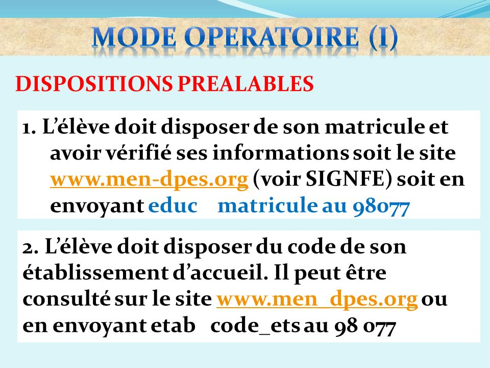 mode operatoire (I) DISPOSITIONS PREALABLES