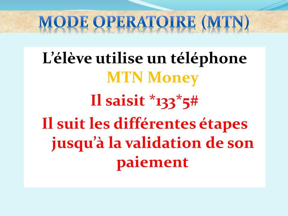 L'élève utilise un téléphone MTN Money Il saisit *133*5#