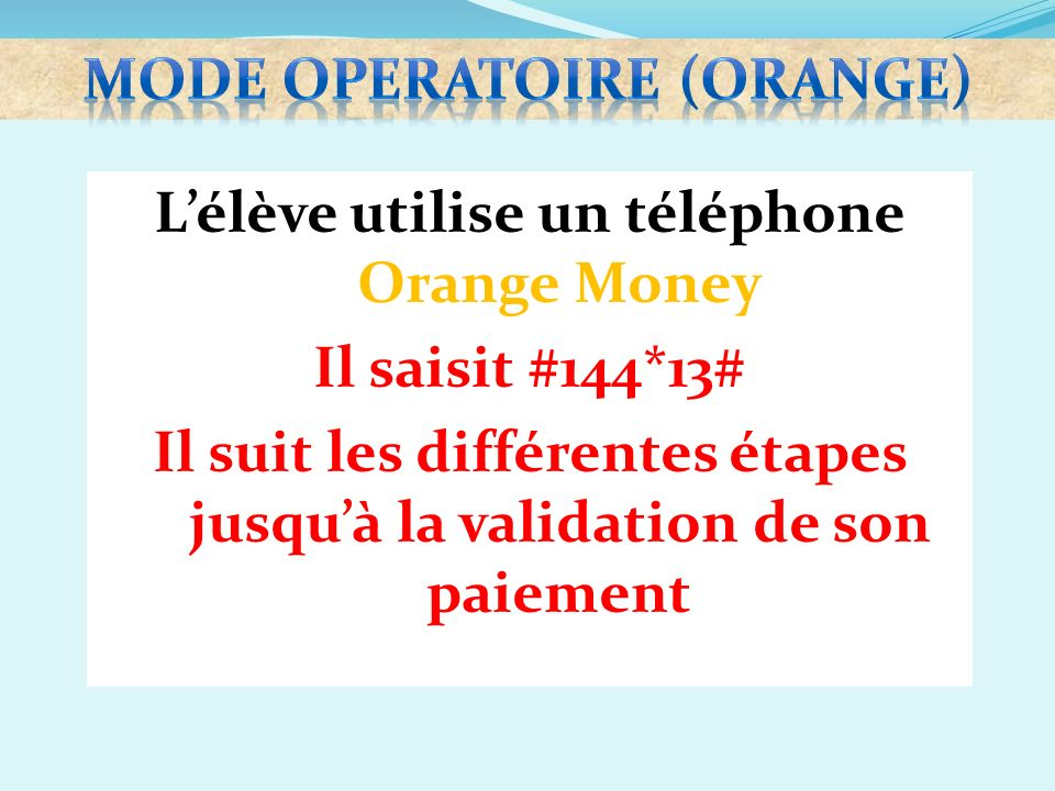 mode operatoire (ORANGE)