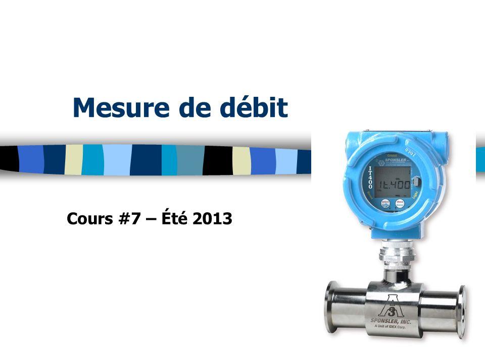 Mesure de débit Cours #7 – Été 2013