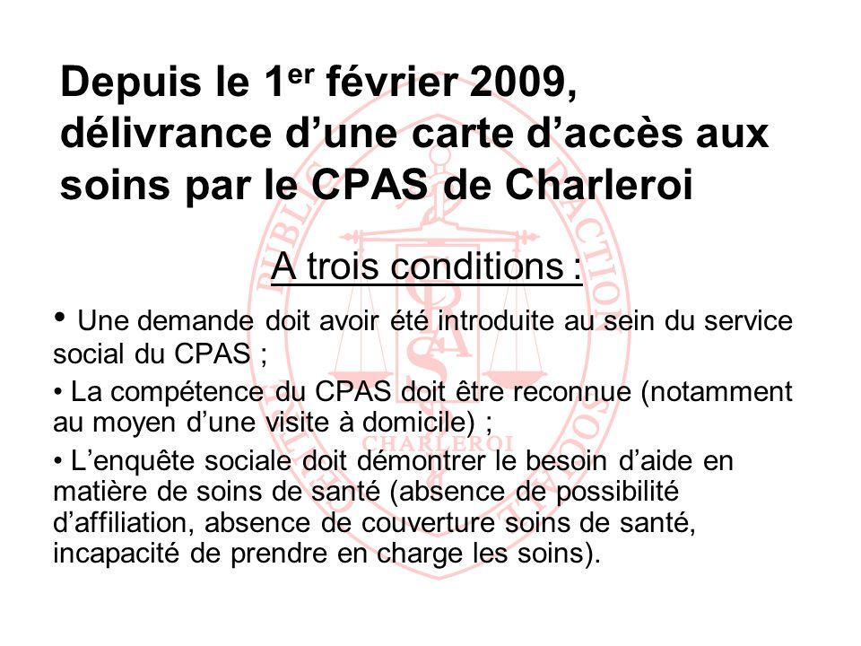 Depuis le 1er février 2009, délivrance d'une carte d'accès aux soins par le CPAS de Charleroi