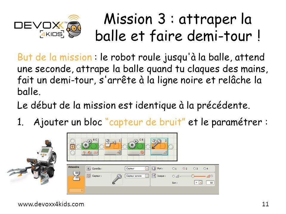 Mission 3 : attraper la balle et faire demi-tour !