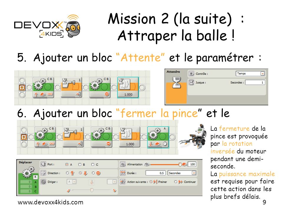 Mission 2 (la suite) : Attraper la balle !