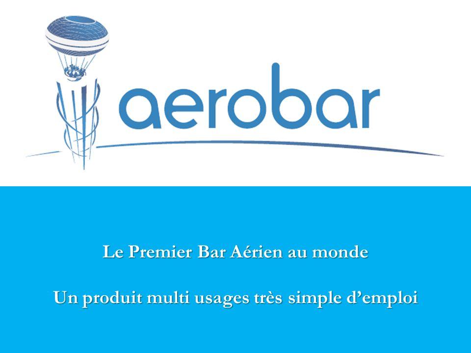 Le Premier Bar Aérien au monde Un produit multi usages très simple d'emploi