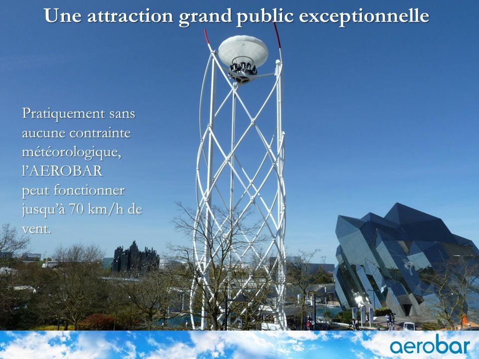 Une attraction grand public exceptionnelle