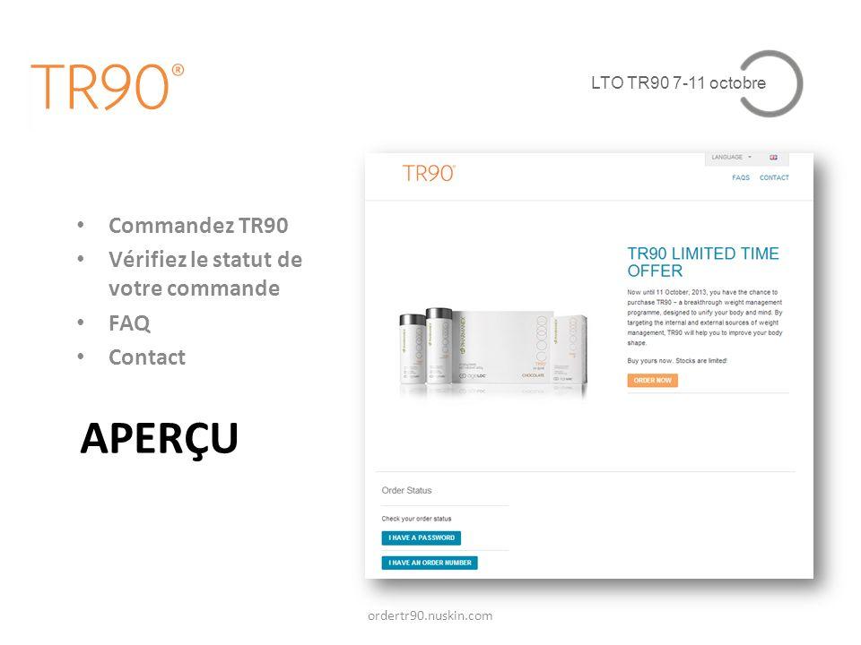 APERÇU Commandez TR90 Vérifiez le statut de votre commande FAQ Contact