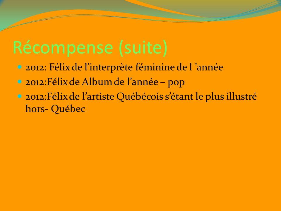 Récompense (suite) 2012: Félix de l'interprète féminine de l 'année