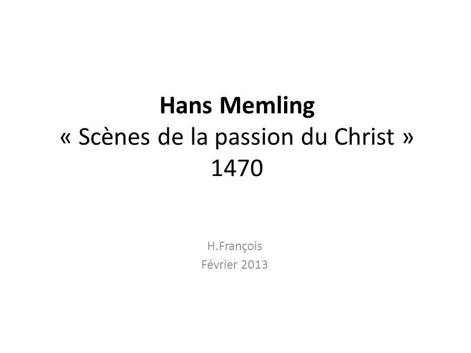 Hans Memling « Scènes de la passion du Christ » 1470