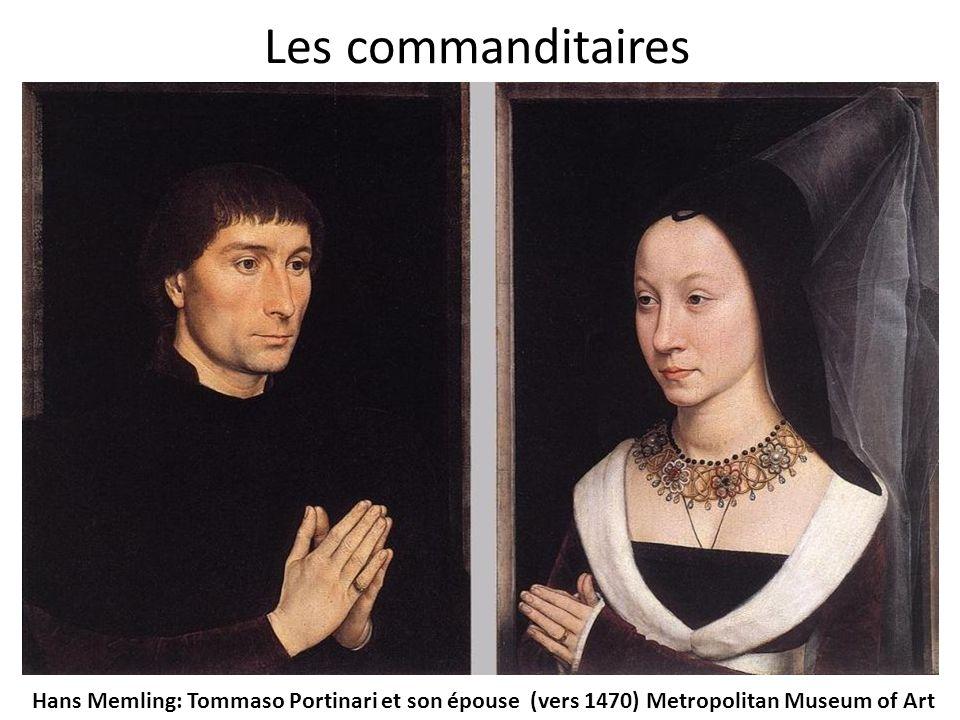 Les commanditaires Hans Memling: Tommaso Portinari et son épouse (vers 1470) Metropolitan Museum of Art.