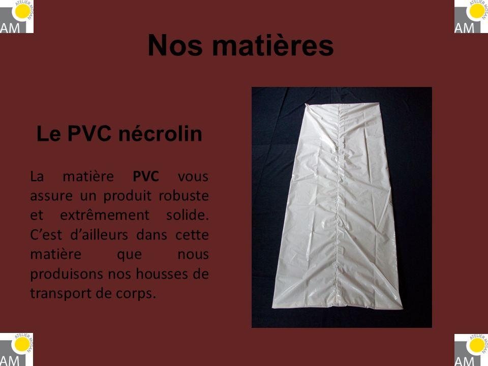 Nos matières Le PVC nécrolin