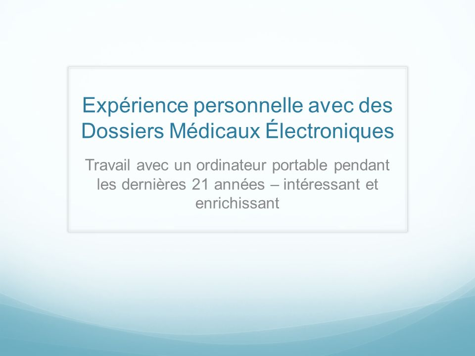 Expérience personnelle avec des Dossiers Médicaux Électroniques