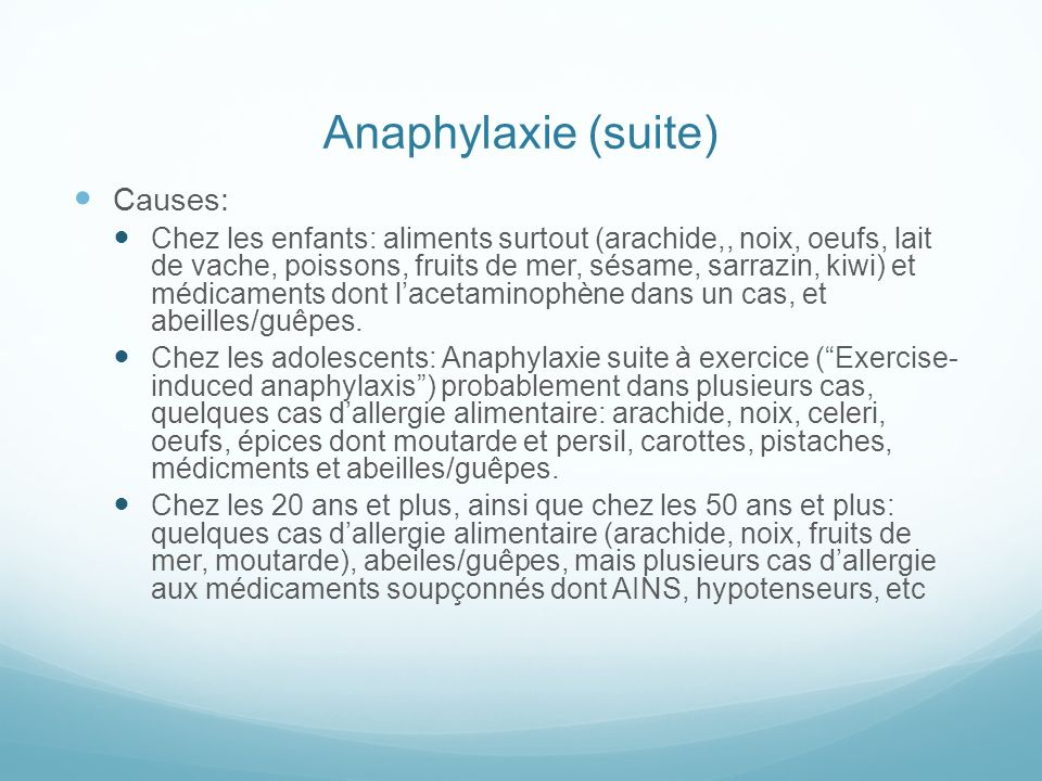 Anaphylaxie (suite) Causes: