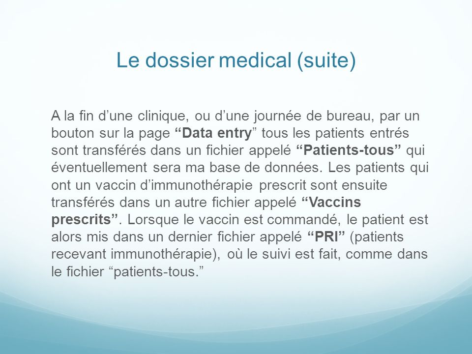 Le dossier medical (suite)