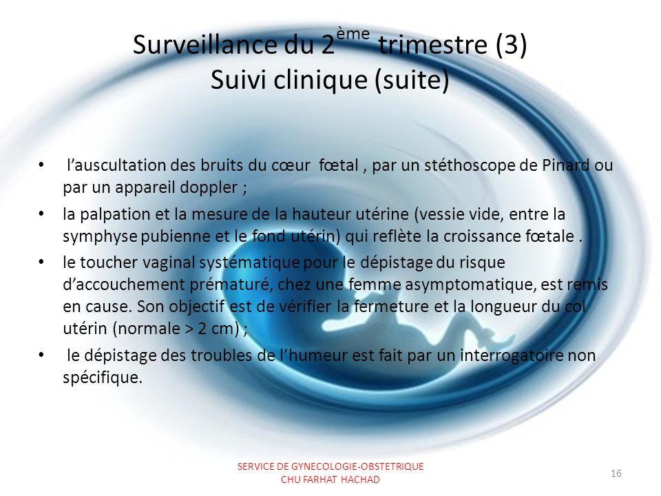 Surveillance du 2ème trimestre (3) Suivi clinique (suite)