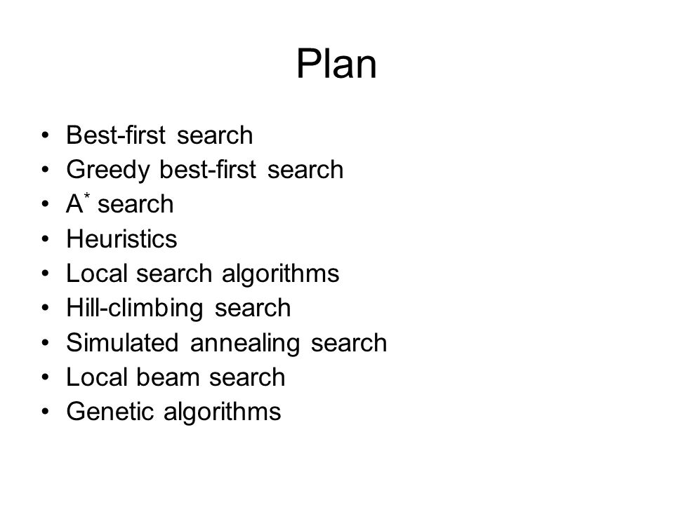 Plan Best-first search Greedy best-first search A* search Heuristics