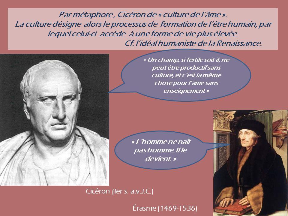 Par métaphore , Cicéron de « culture de l'âme ».