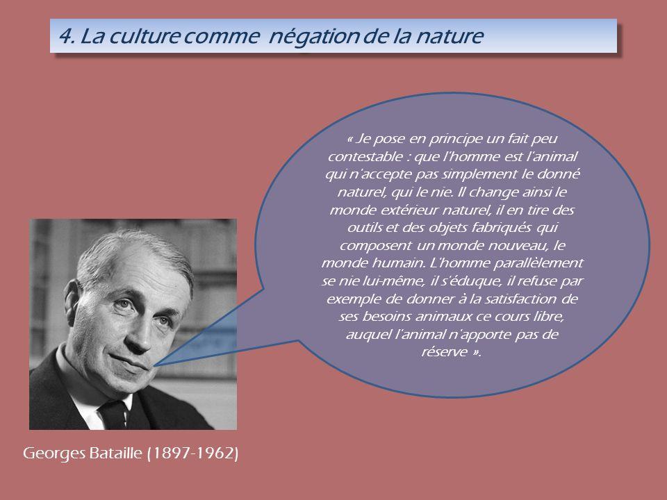 4. La culture comme négation de la nature