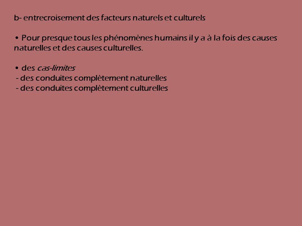 b- entrecroisement des facteurs naturels et culturels