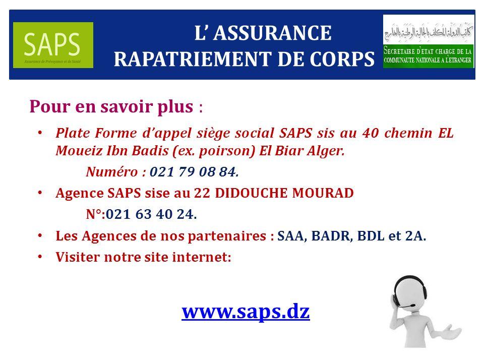 L' ASSURANCE RAPATRIEMENT DE CORPS www.saps.dz Pour en savoir plus :