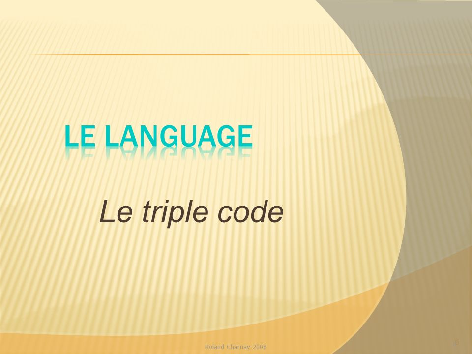 Le language Le triple code Roland Charnay-2008 6