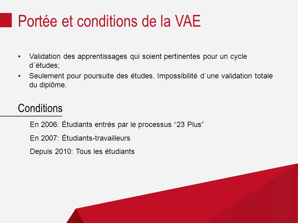 Portée et conditions de la VAE