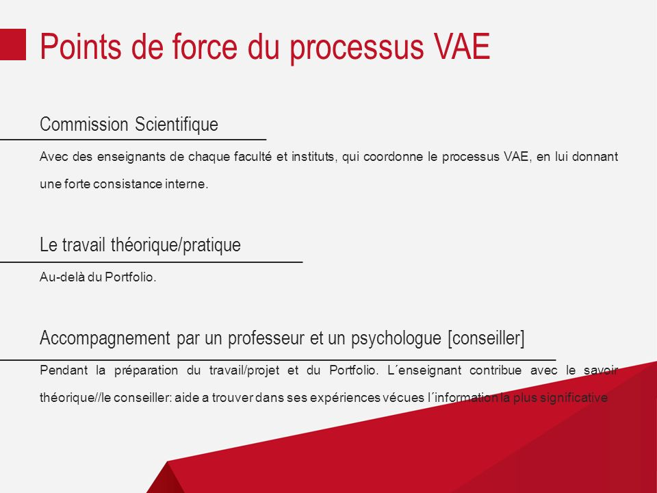 Points de force du processus VAE