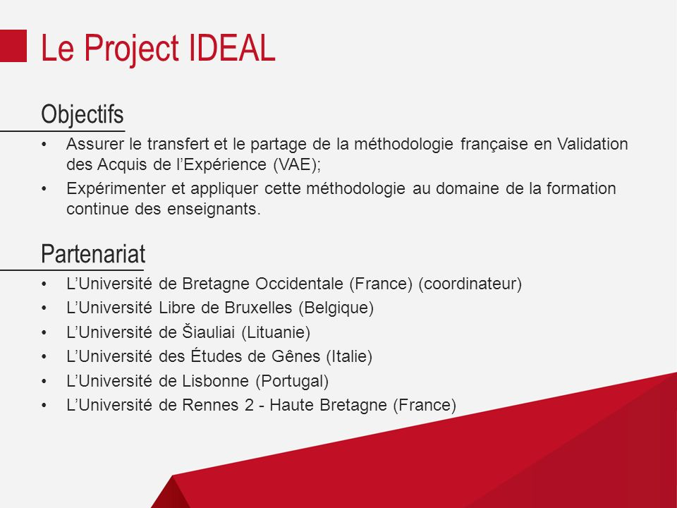 Le Project IDEAL Objectifs Partenariat