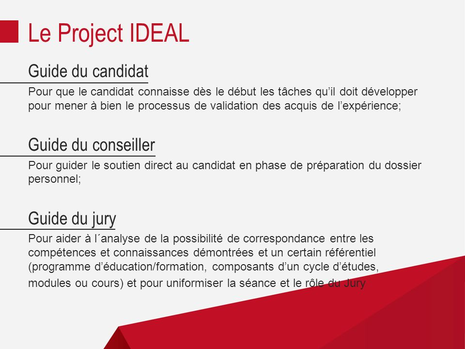 Le Project IDEAL Guide du candidat Guide du conseiller Guide du jury