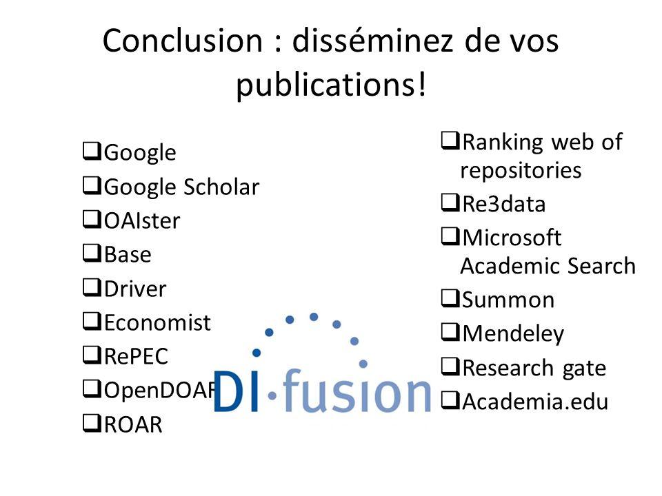 Conclusion : disséminez de vos publications!