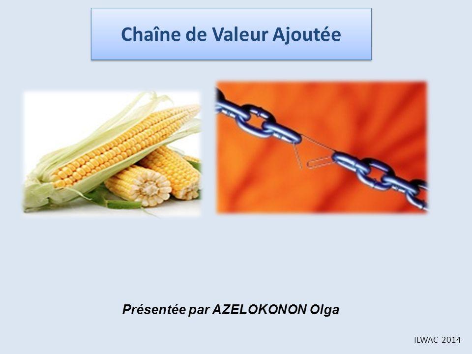 Chaîne de Valeur Ajoutée Présentée par AZELOKONON Olga