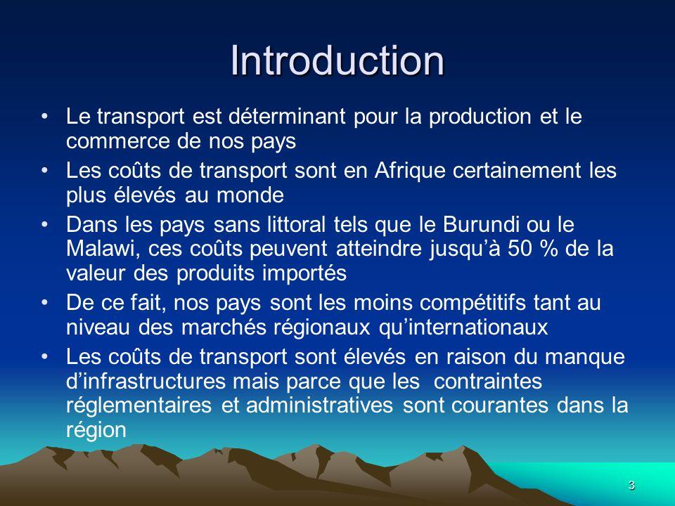 Introduction Le transport est déterminant pour la production et le commerce de nos pays.