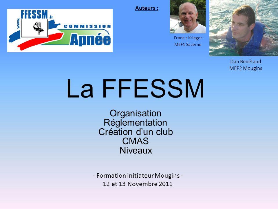 La FFESSM Organisation Réglementation Création d'un club CMAS Niveaux