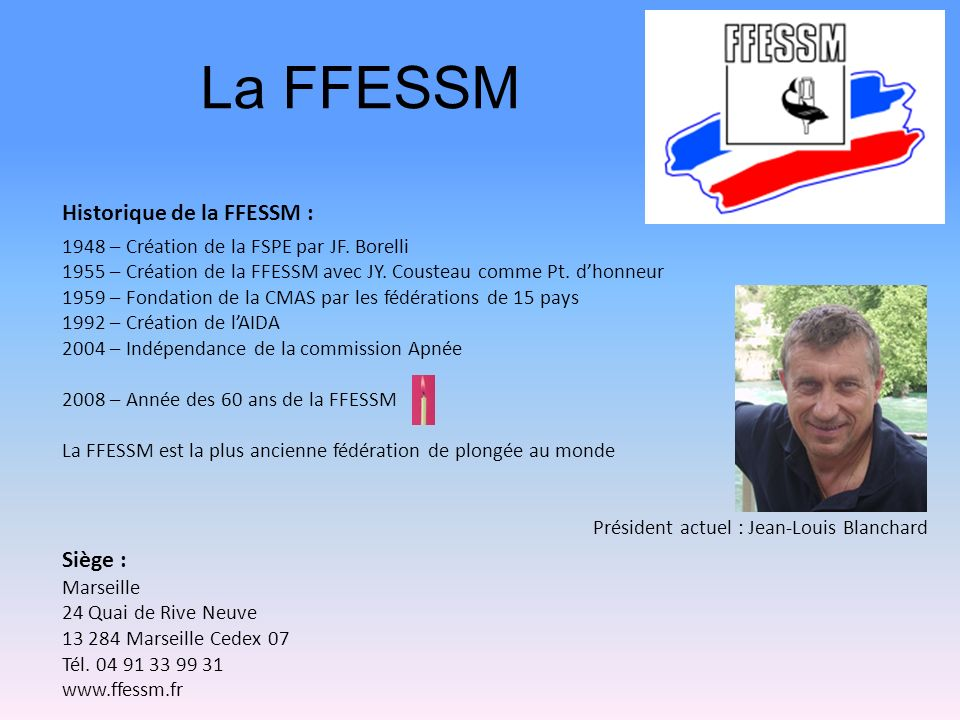 La FFESSM Historique de la FFESSM : Siège :