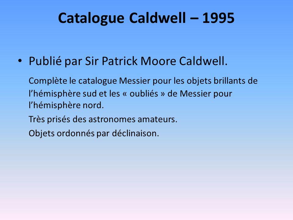 Catalogue Caldwell – 1995 Publié par Sir Patrick Moore Caldwell.