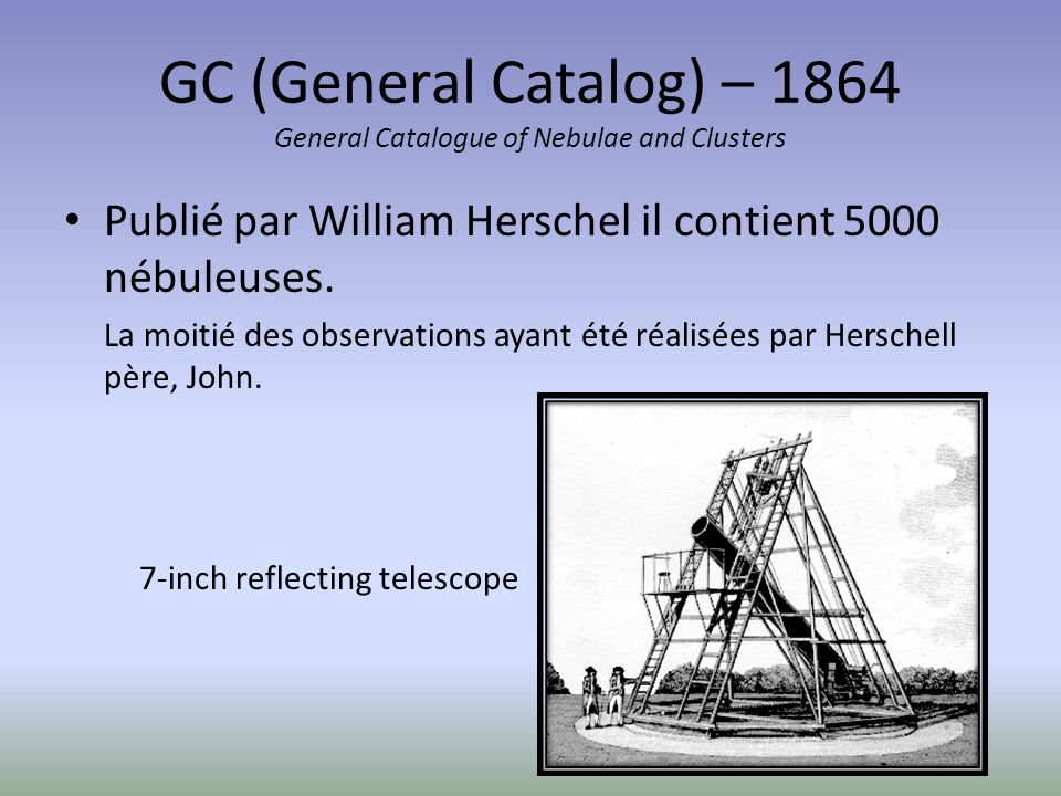 GC (General Catalog) – 1864 General Catalogue of Nebulae and Clusters