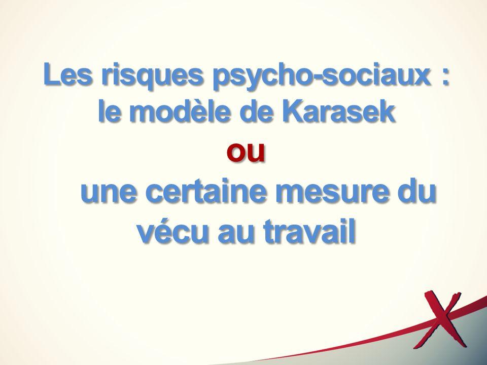 Les risques psycho-sociaux : le modèle de Karasek ou