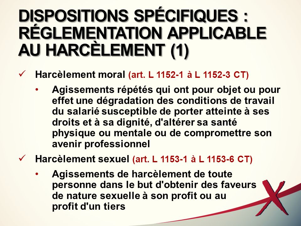 DISPOSITIONS SPÉCIFIQUES : RÉGLEMENTATION APPLICABLE AU HARCÈLEMENT (1)