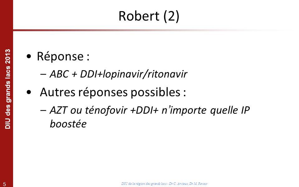 Robert (2) Réponse : Autres réponses possibles :