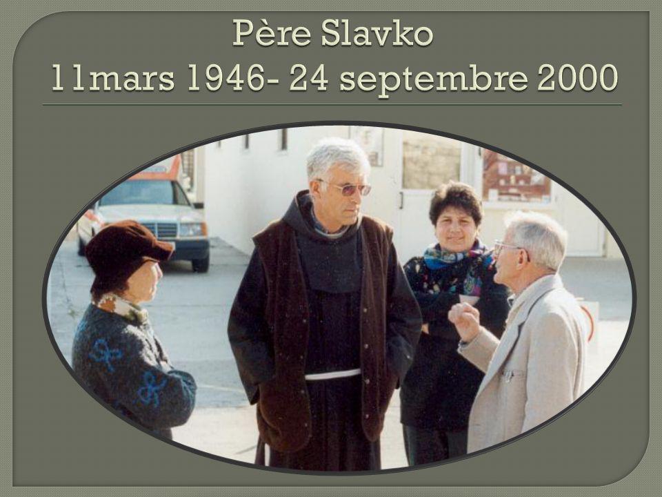Père Slavko 11mars 1946- 24 septembre 2000