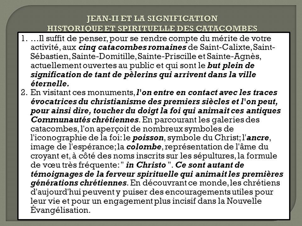 JEAN-II ET LA SIGNIFICATION HISTORIQUE ET SPIRITUELLE DES CATACOMBES