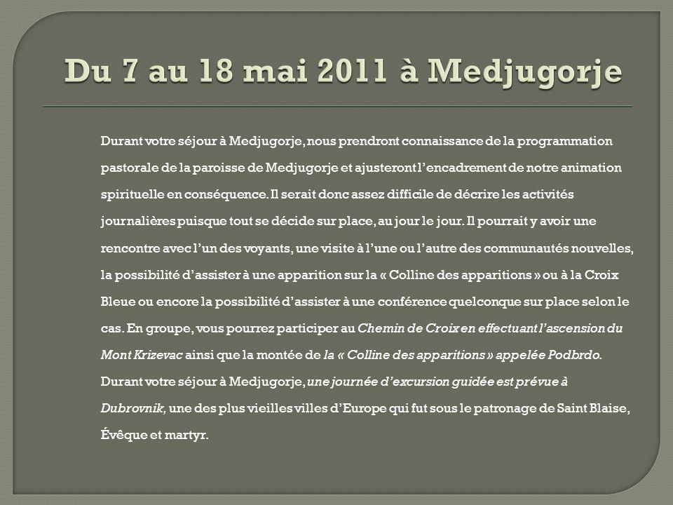 Du 7 au 18 mai 2011 à Medjugorje