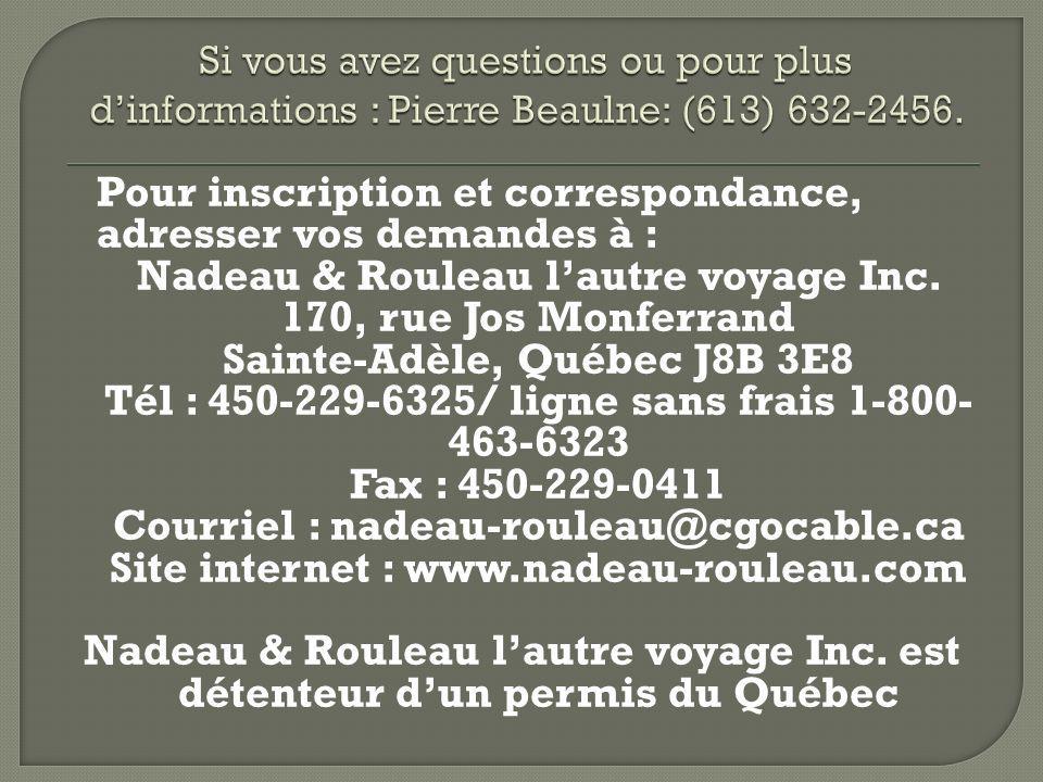 Si vous avez questions ou pour plus d'informations : Pierre Beaulne: (613) 632-2456.