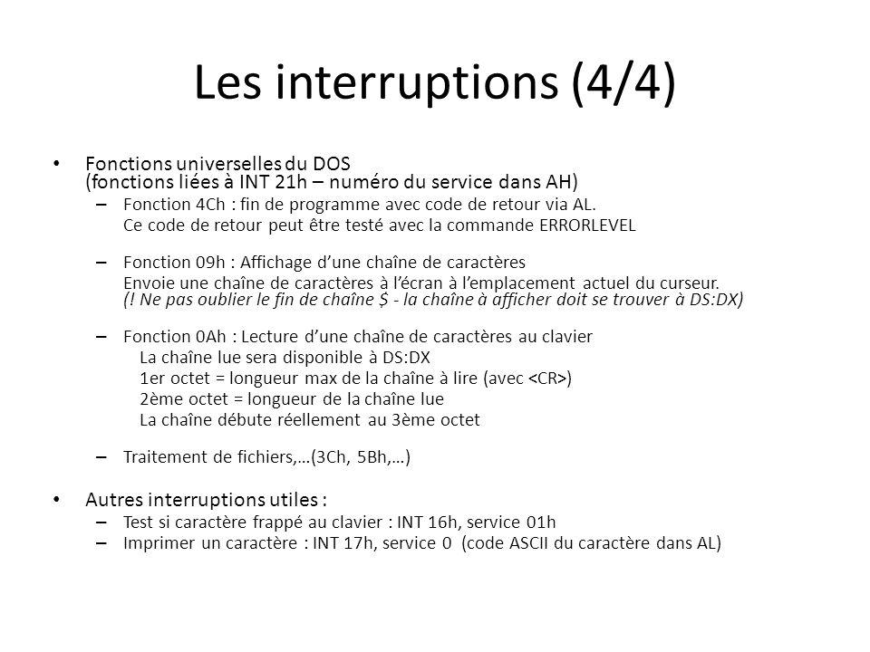 Les interruptions (4/4) Fonctions universelles du DOS (fonctions liées à INT 21h – numéro du service dans AH)
