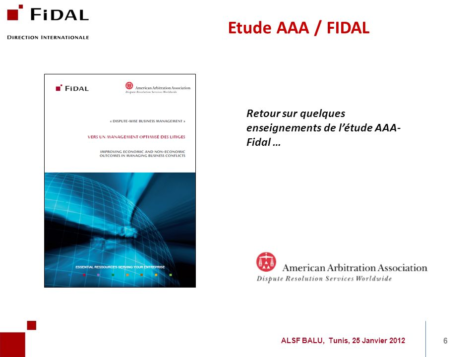 Etude AAA / FIDAL Retour sur quelques enseignements de l'étude AAA- Fidal … ALSF BALU, Tunis, 25 Janvier 2012.