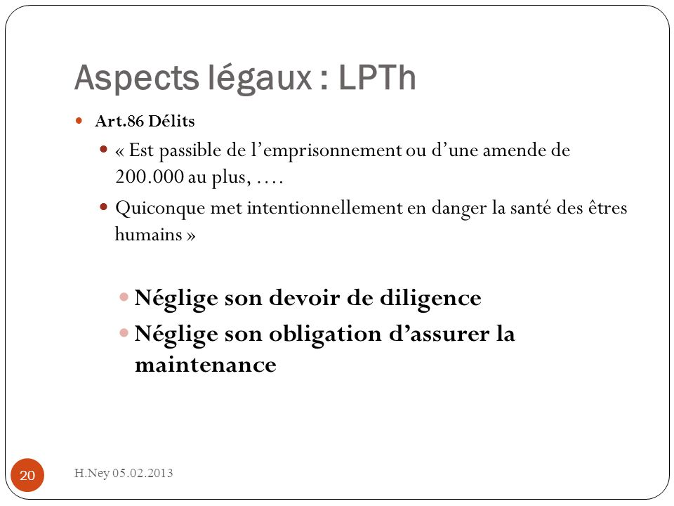 Aspects légaux : LPTh Néglige son devoir de diligence