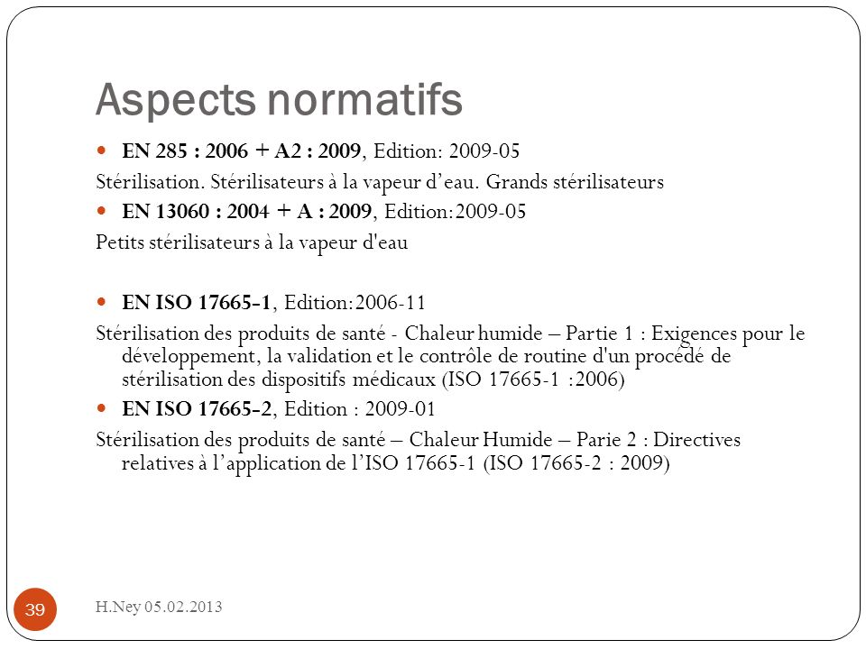 Aspects normatifs EN 285 : 2006 + A2 : 2009, Edition: 2009-05